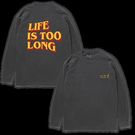 LIFE IS TOO LONG ロングスリーブTシャツ[グレー]