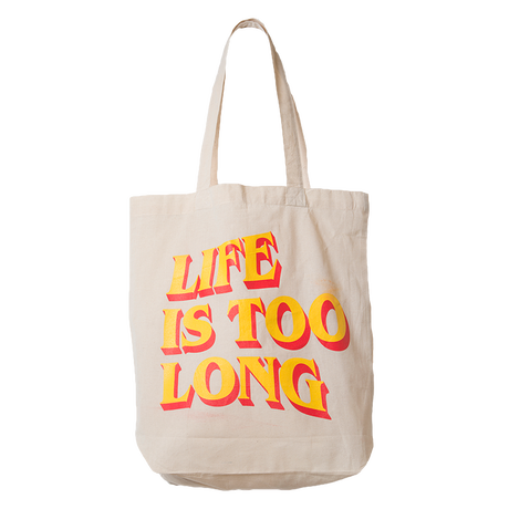 LIFE IS TOO LONG EcoBag