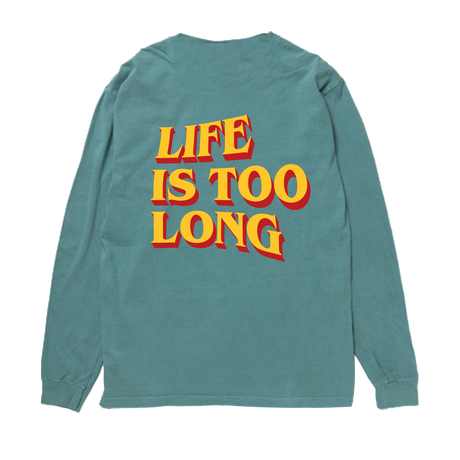 LIFE IS TOO LONG ロングスリーブTシャツ[グリーン]
