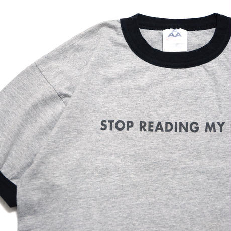 STOP READING MY SHIRT Tee