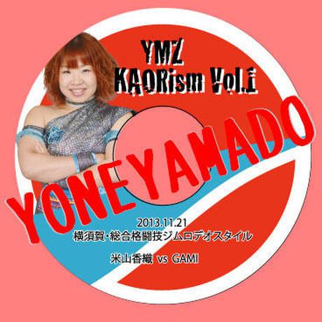 【DVD】『YMZ KAORism vo.1』米山香織 vs GAMI ノーピープルマッチ