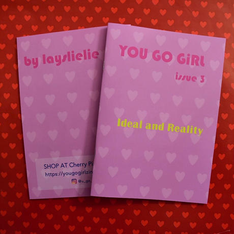 "YOU GO GiRL zine issue3 ""Ideal and Reality"""