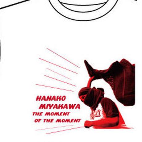 新商品【Tシャツ】熱波師・宮川はなこ その想い、熱い熱いその一瞬「The Moment Of The Moment」Tシャツ