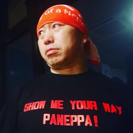 SHOW ME YOUR WAY  PANEPPA ! 吹き飛ばせ哀しみってやつを!受け止めろこの時を!!世界の変わりを生きるんだ!Tシャツ