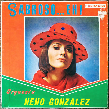 Neno Gonzalez Y Su Orquesta / Sabroso Eh !