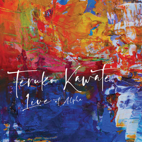 Teruko Kawata Live at Alpha (CD)