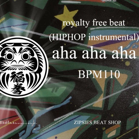 """aha aha aha"" BPM110 ZIPSIES royalty-free beat ""2018"""