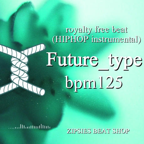 """Future type 01"" BPM125 ZIPSIES royalty-free beat ""2019"""