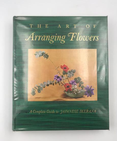 Title/ The Art of Arranging Flowers  Author/ Shozo Sato