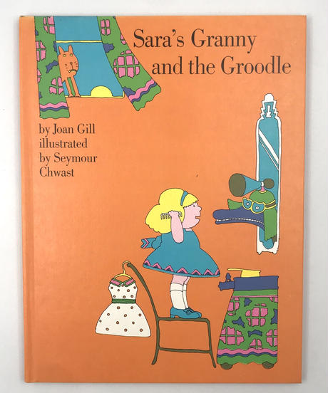 Title/ Sara's Granny and The Groodle  Author/ Joan Gill