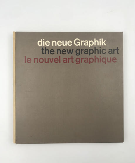 Title/ Die Neue Graphik The New Graphic Art Le Nouvel Art Graphique  Author/ Karl Gerstner