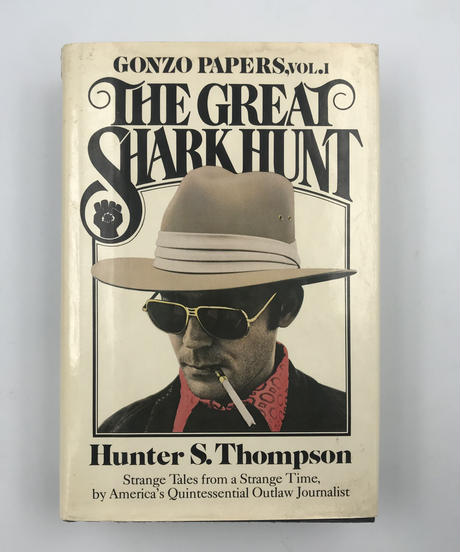 Title/ The Great Shark Hunt   Author/ Hunter  S.Thompson