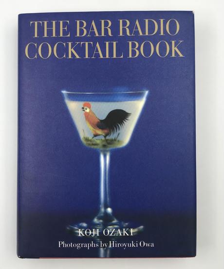 Title/ THE BAR RADIO COCKTAIL BOOK   Author/ 尾崎浩司