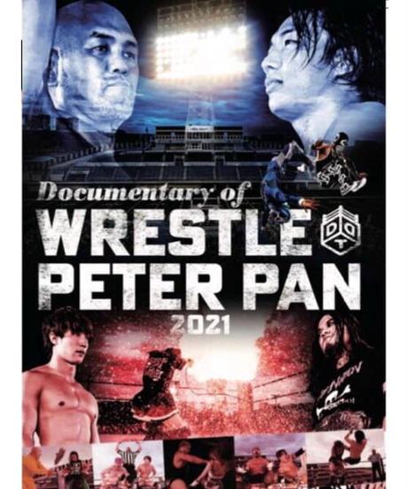 Documentary of WRESTLE PETER PAN2021