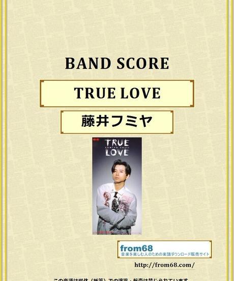 藤井フミヤ / TRUE LOVE  バンド・スコア(TAB譜)  楽譜