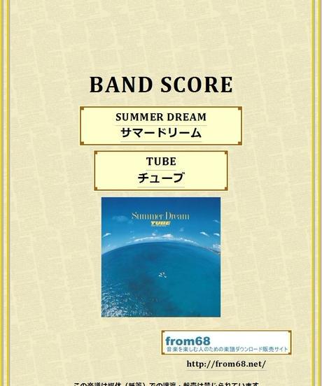 TUBE (チューブ)  / SUMMER DREAM (サマードリーム)  バンド・スコア(TAB譜) 楽譜
