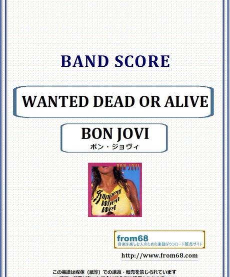 ボン・ジョヴィ(BON JOVI) / WANTED DEAD OR ALIVE バンド・スコア(TAB譜) 楽譜 from68