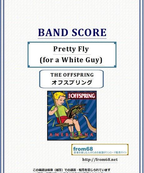 オフスプリング (THE OFFSPRING)  / Pretty Fly (for a White Guy) バンド・スコア(TAB譜) 楽譜