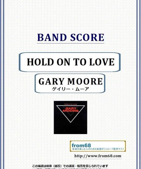 ゲイリー・ムーア (GARY MOORE) / HOLD ON TO LOVE バンド・スコア(TAB譜) 楽譜