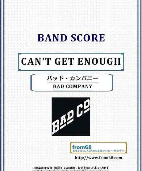 バッド・カンパニー(BAD COMPANY) / CAN'T GET ENOUGH バンド・スコア (TAB譜) 楽譜