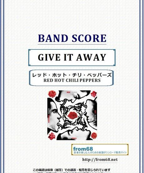 レッド・ホット・チリ・ペッパーズ(RED HOT CHILI PEPPERS)  / GIVE IT AWAY バンド・スコア(TAB譜) 楽譜