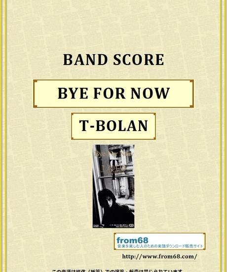 T-BOLAN「BYE FOR NOW(バイ・フォー・ナウ)」 バンド・スコア(TAB譜)  楽譜
