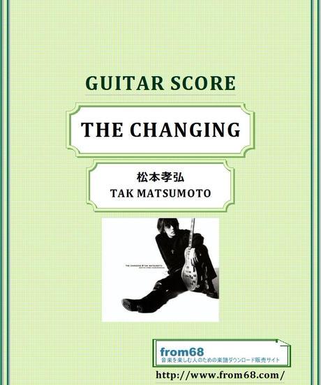 松本孝弘 ( TAK MATSUMOTO )  /  THE CHANGING  ギター・スコア(TAB譜)  楽譜