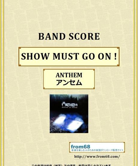 アンセム ( ANTHEM ) /  SHOW MUST GO ON !  バンド・スコア(TAB譜)  楽譜