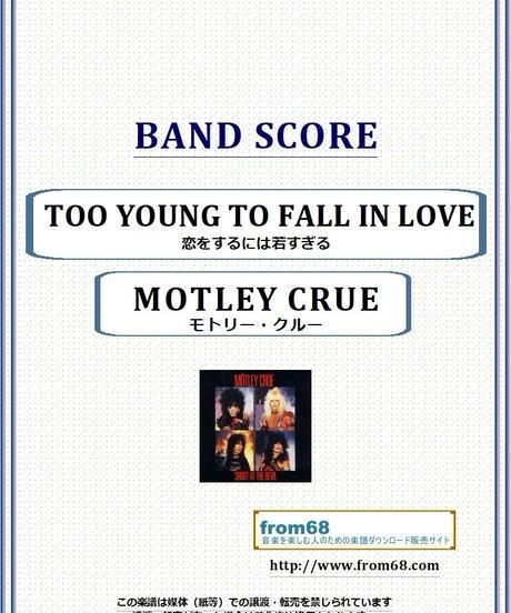 モトリー・クルー(MOTLEY CRUE)  / TOO YOUNG TO FALL IN LOVE(恋をするには若すぎる) バンド・スコア(TAB譜) 楽譜