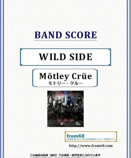 モトリー・クルー(MOTLEY CRUE)  / WILD SIDE (ワイルド・サイド) バンド・スコア(TAB譜) 楽譜