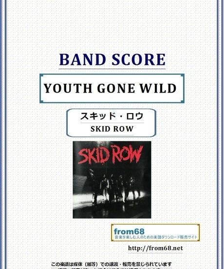 スキッド・ロウ(SKID ROW) / YOUTH GONE WILD  バンド・スコア(TAB譜) 楽譜
