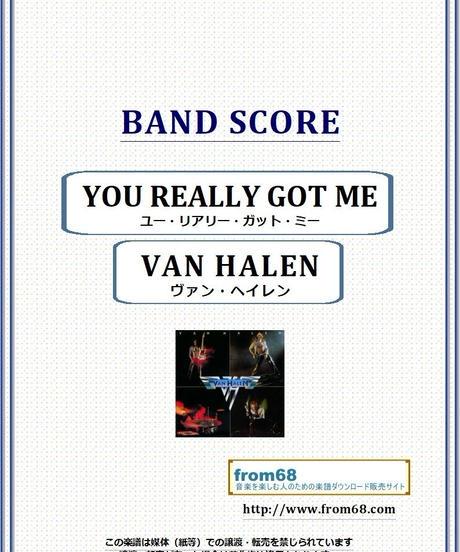ヴァン・ヘイレン(VAN HALEN) / YOU REALLY GOT ME (ユー・リアリー・ガット・ミー) バンド・スコア(TAB譜) 楽譜 from68