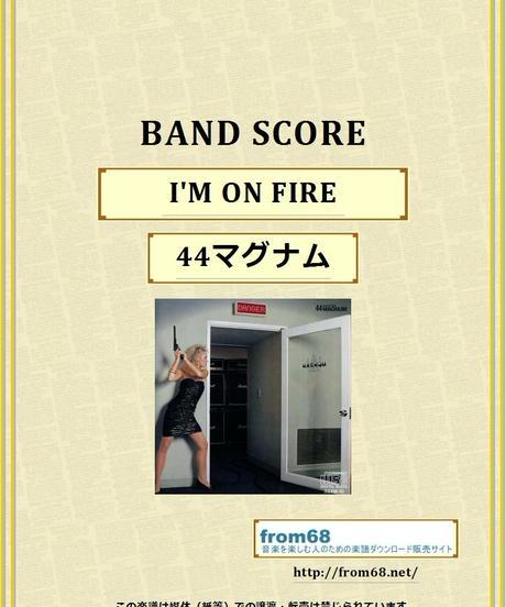 44マグナム (44 MAGNUM) / I'M ON FIRE バンド・スコア(TAB譜) 楽譜