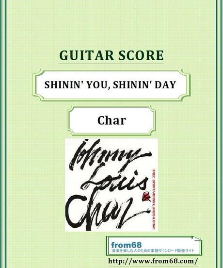 Char(チャー)  SHININ' YOU, SHININ' DAY (シャイニン・ユー・シャイニン・デイ) ギター・スコア(TAB譜)  楽譜