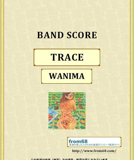WANIMA (ワニマ) / TRACE バンド・スコア(TAB譜) 楽譜