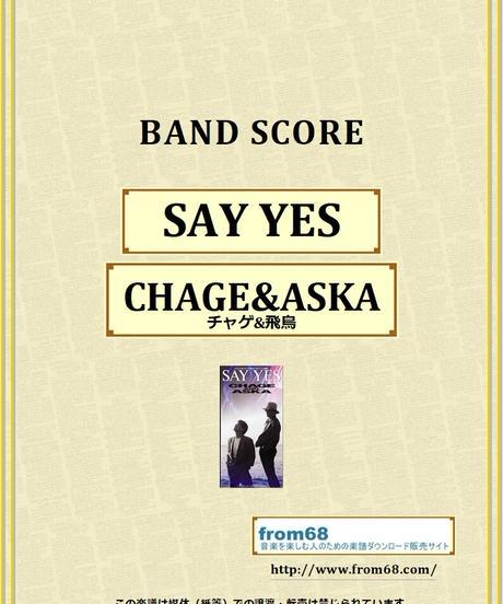 CHAGE&ASKA (チャゲ&飛鳥) / SAY YES バンド・スコア (TAB譜) 楽譜 from68