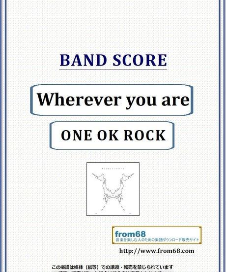 ONE OK ROCK (ワンオクロック) / Wherever you are  バンド・スコア(TAB譜) 楽譜