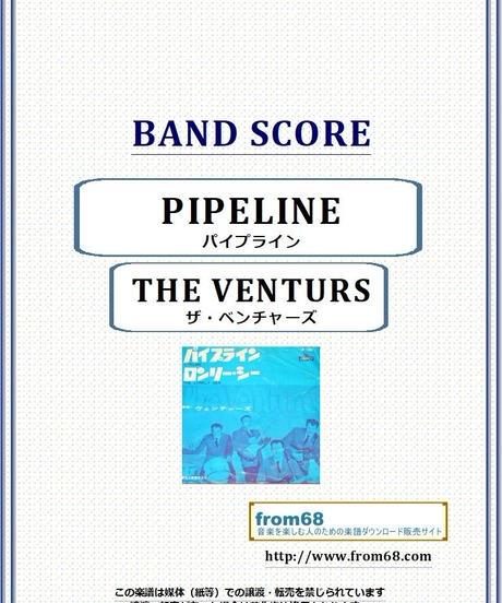 ザ・ベンチャーズ(THE VENTURS) / PIPELINE (パイプライン)  バンド・スコア(TAB譜) 楽譜