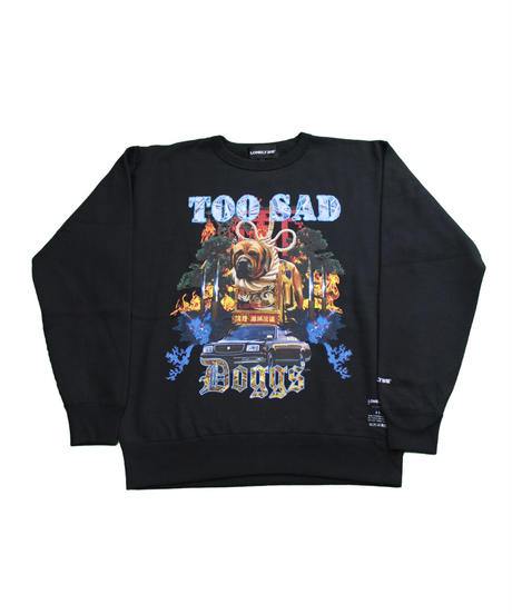 LONELY論理#16 TOO SAD DOGGS CREW NECK