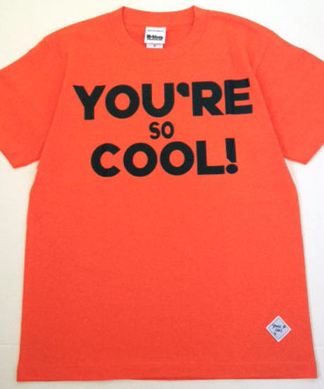 YOU'RE SO COOL! T-shirts