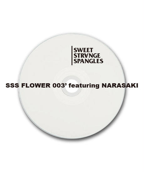 SSS FLOWER 003'featuring NARASAKI