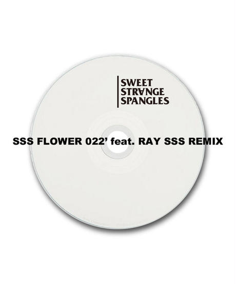 SSS FLOWER 022' feat. RAY SSS REMIX