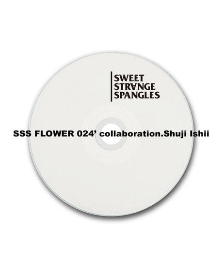 SSS FLOWER 024' collaboration.Shuji Ishii