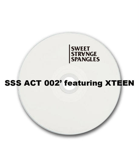SSS ACT 002'featuring  XTEEN