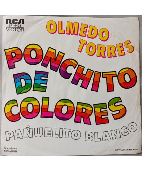 レコード// 7インチ // エクアドル // Olmedo Torres – Ponchito De Colores