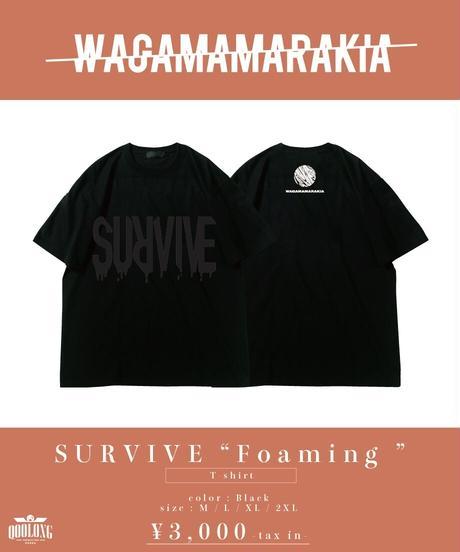 """[ 我儘ラキア ] SURVIVE """"Foaming"""" T-shirt  [4月下旬お届け]"""