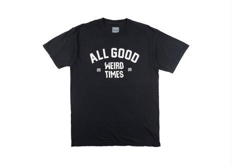 All Good Weird Times T-Shirt