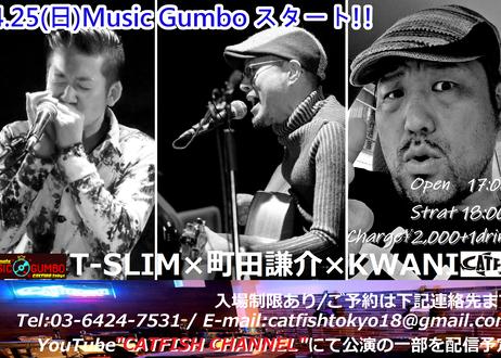 【1000円】4.25(日)Music Gumbo・ドネーションチケット/T-SLIM×町田謙介×KWANI【特典画像付き】