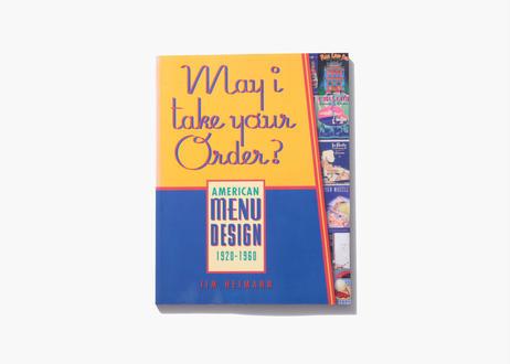 May I Take Your Order?: American Menu Design 1920-1960