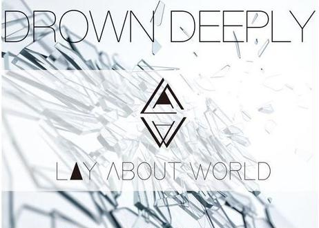 LAY ABOUT WORLD 1st.EP「DROWN DEEPLY」
